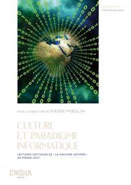 Culture et paradigme informatique, Lectures critiques de « La Machine Univers » de Pierre Lévy